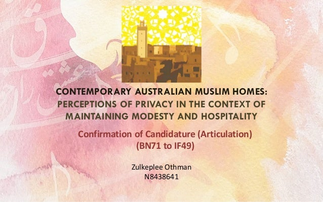 CONTEMPORARY AUSTRALIAN MUSLIM HOMES:PERCEPTIONS OF PRIVACY IN THE CONTEXT OF  MAINTAINING MODESTY AND HOSPITALITY    Conf...
