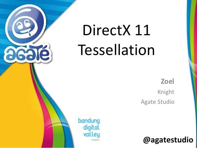 @agatestudio DirectX 11 Tessellation Zoel Knight Agate Studio