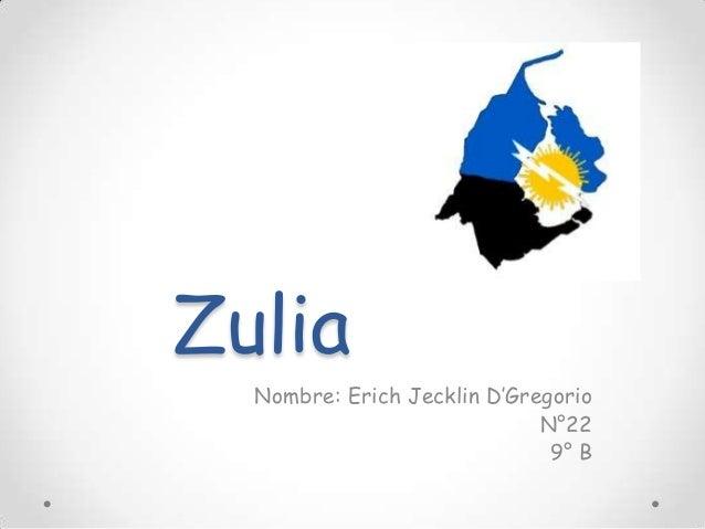 Zulia Nombre: Erich Jecklin D'Gregorio N°22 9° B