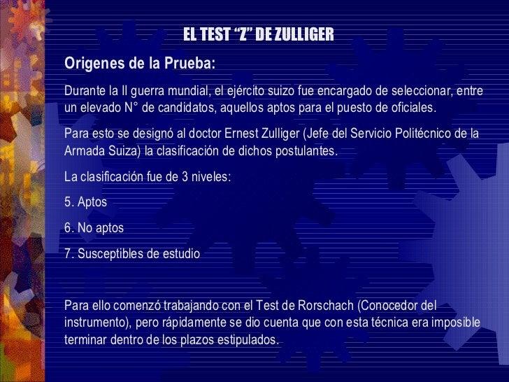 "EL TEST ""Z"" DE ZULLIGER <ul><li>Origenes de la Prueba: </li></ul><ul><li>Durante la II guerra mundial, el ejército suizo f..."