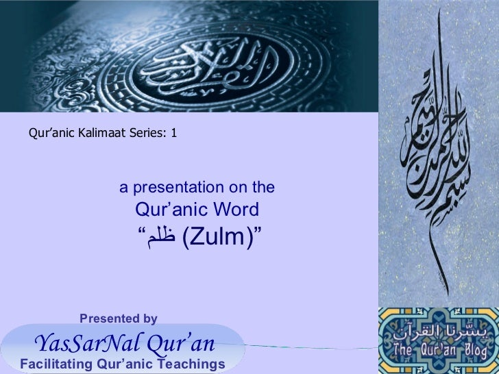 "Presented by a presentation on the   Qur'anic Word  "" ظلم   (Zulm)"" Qur'anic Kalimaat Series: 1 YasSarNal Qur'an Facilitat..."