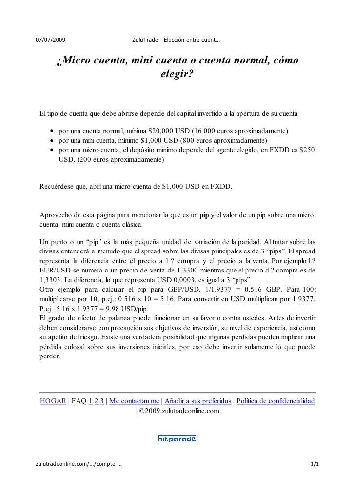 07/07/2009                       ZuluTrade - Elección entre cuent…          ¿Micro cuenta, mini cuenta o cuenta normal, có...