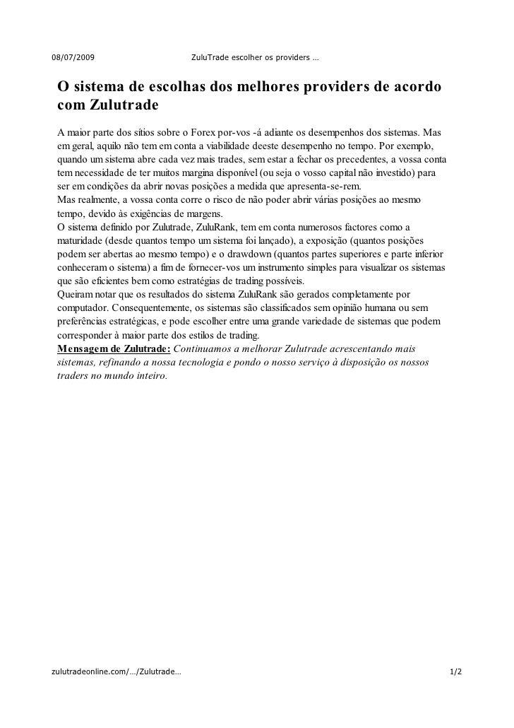 08/07/2009                         ZuluTrade escolher os providers …    O sistema de escolhas dos melhores providers de ac...