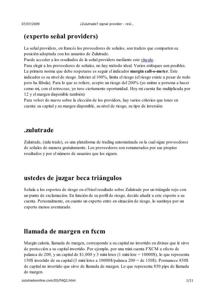 07/07/2009                         ¿Zulutrade? signal provider - revi…    (experto señal providers)  La señal providers, e...