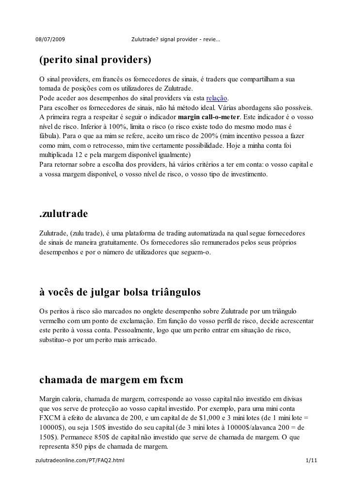 08/07/2009                         Zulutrade? signal provider - revie…    (perito sinal providers)  O sinal providers, em ...