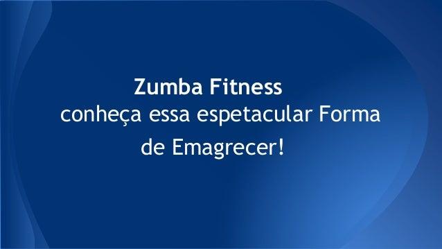 Zumba Fitness conheça essa espetacular Forma de Emagrecer!