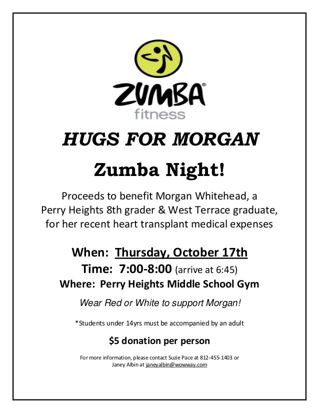 HUGS FOR MORGAN Zumba Night! Proceeds to benefit Morgan Whitehead, a Perry Heights 8th grader & West Terrace graduate, for...
