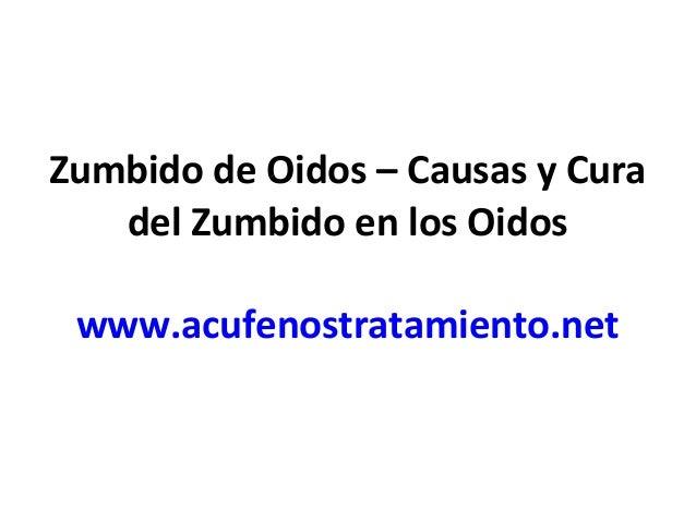 Zumbido de Oidos – Causas y Cura del Zumbido en los Oidos www.acufenostratamiento.net