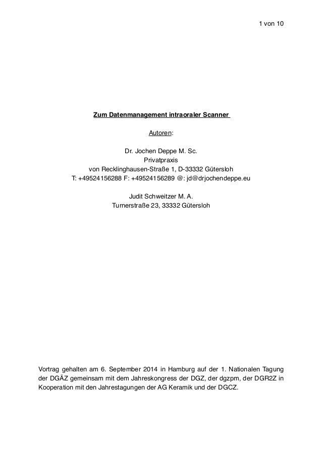 von1 10 Zum Datenmanagement intraoraler Scanner Autoren: Dr. Jochen Deppe M. Sc. Privatpraxis von Recklinghausen-Straße 1,...