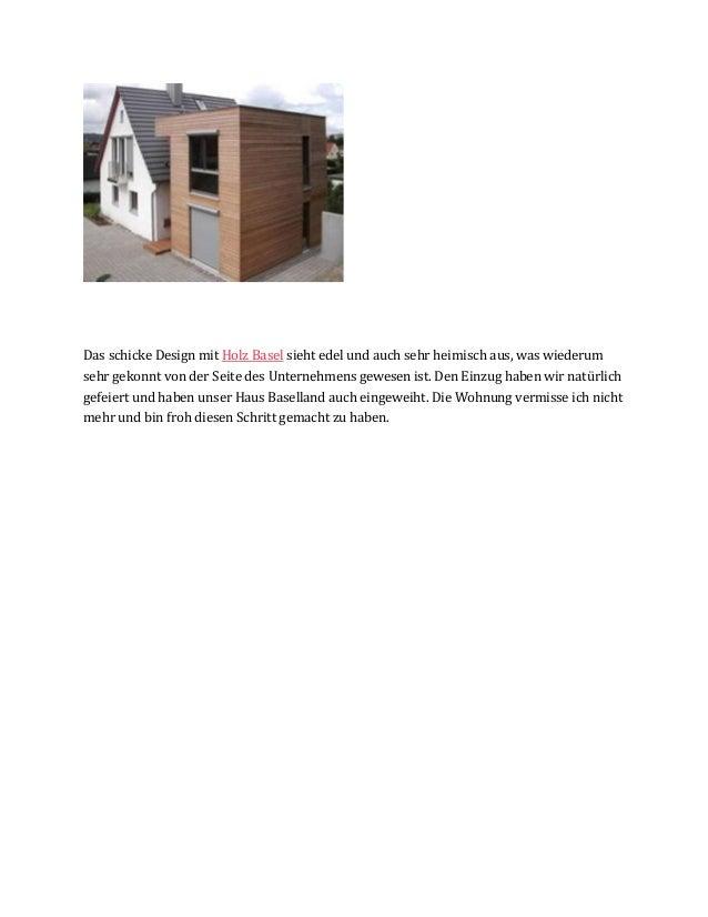 Das schicke Design mit Holz Basel sieht edel und auch sehr heimisch aus, was wiederum sehr gekonnt von der Seite des Unter...