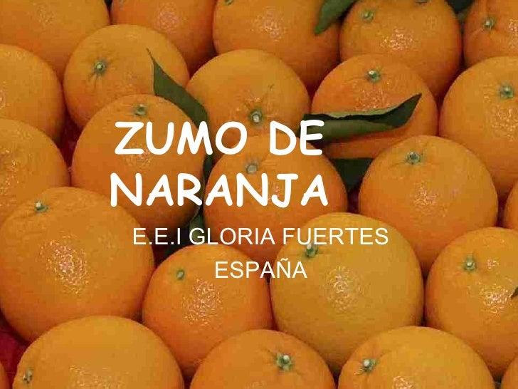 ZUMO DE NARANJA E.E.I GLORIA FUERTES ESPAÑA