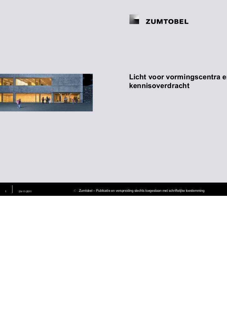 Licht voor vormingscentra en                                                      kennisoverdracht1   29-11-2011   z Zumto...
