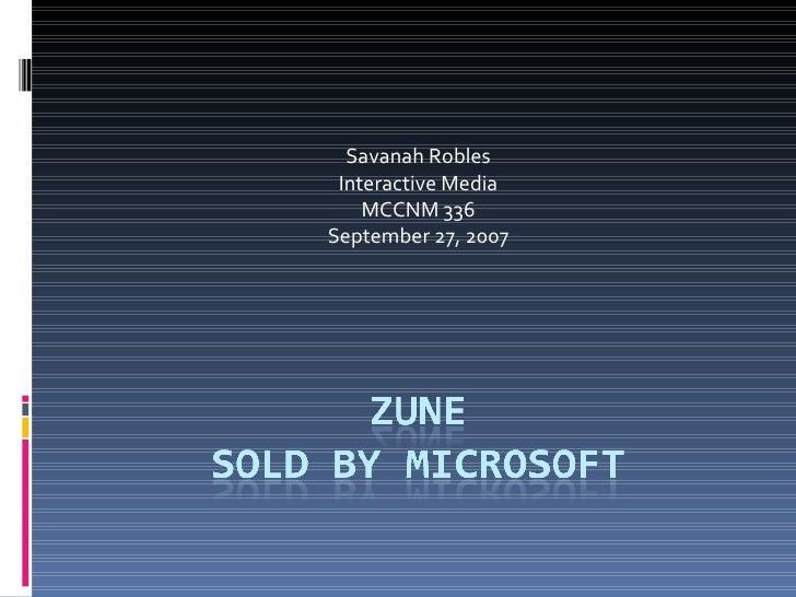Savanah Robles Interactive Media MCCNM 336 September 27, 2007
