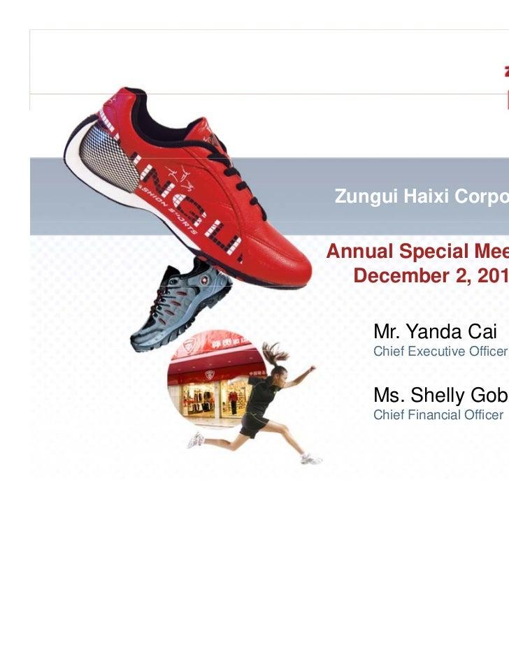 Zungui Haixi CorporationAnnual Special Meeting  December 2, 2010    Mr. Yanda Cai    Chief Executive Officer    Ms. Shelly...