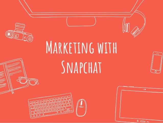 Marketing with Snapchat