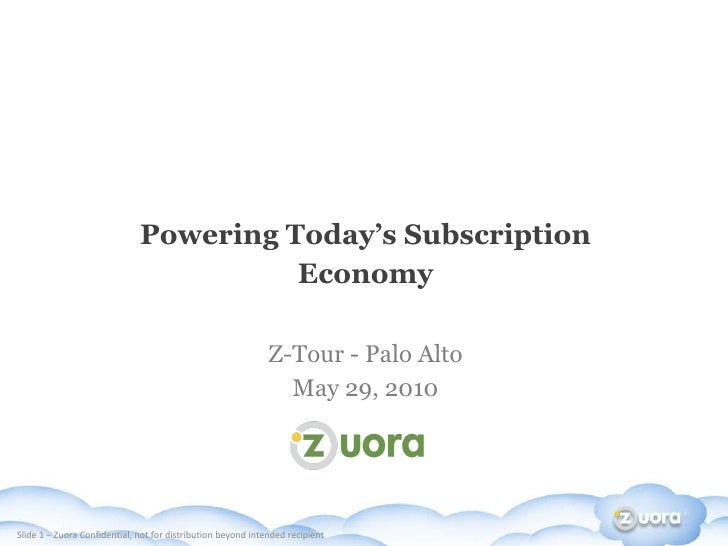 Powering Today's Subscription Economy Z-Tour - Palo Alto May 29, 2010