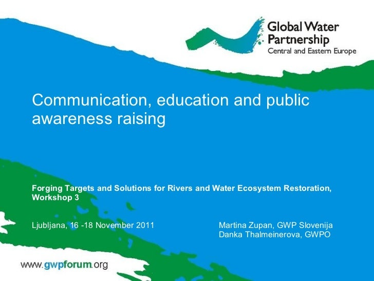 Communication, education and public awareness raising Forging Targets and Solutions for Rivers and Water Ecosystem Restora...