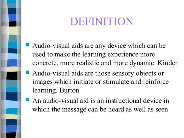 DEFINITION  Audio-visual aids .