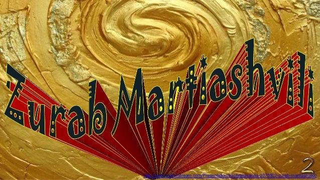 http://www.authorstream.com/Presentation/michaelasanda-2070502-zurab-martiashvili2/