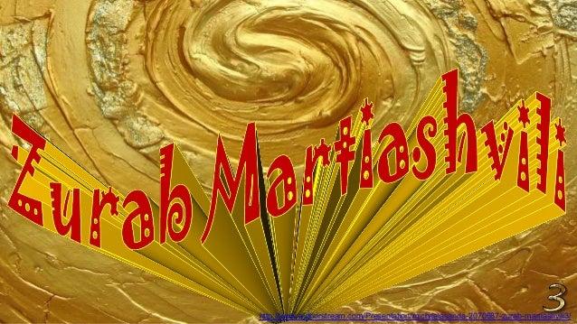 http://www.authorstream.com/Presentation/michaelasanda-2070687-zurab-martiashvili3/