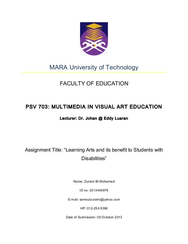 MARA University of Technology FACULTY OF EDUCATION  PSV 703: MULTIMEDIA IN VISUAL ART EDUCATION Lecturer: Dr. Johan @ Eddy...