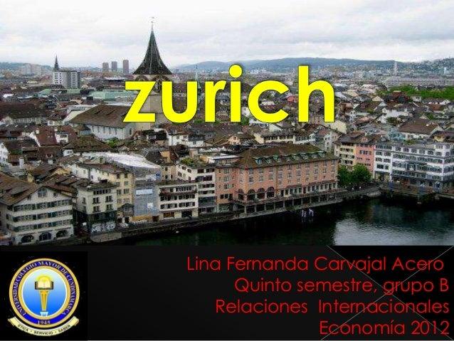 Lina Fernanda Carvajal Acero      Quinto semestre, grupo B   Relaciones Internacionales               Economía 2012