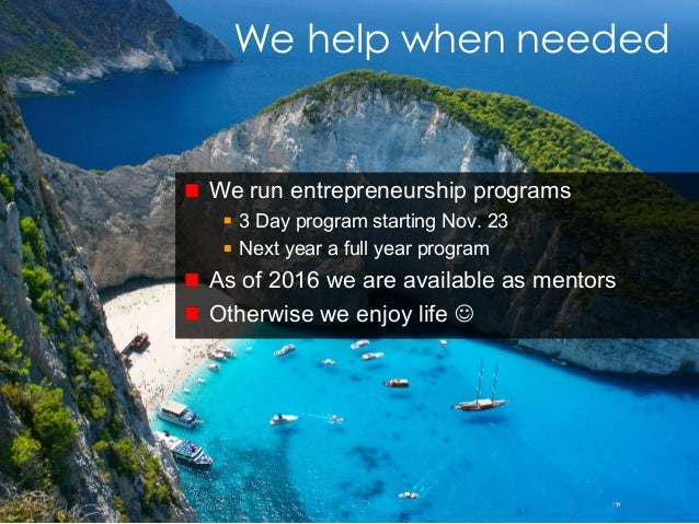© Copyright Society3 2015 Copying or distribution is prohibited #Society3 We help when needed We run entrepreneurship prog...