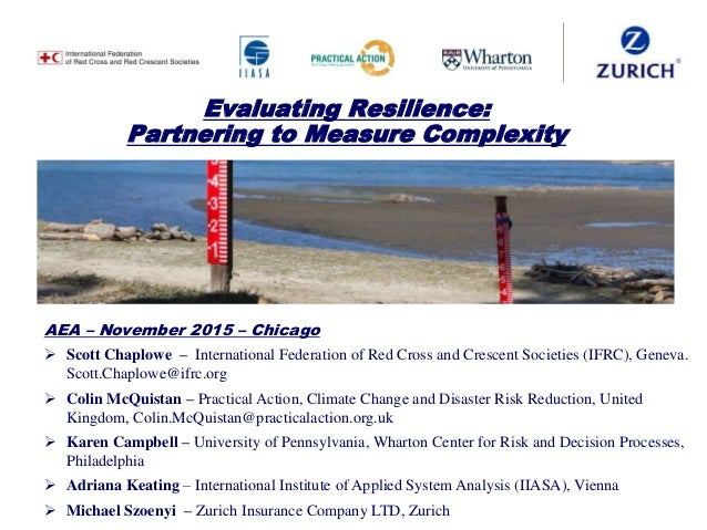 Evaluating Resilience: Partnering to Measure Complexity AEA – November 2015 – Chicago  Scott Chaplowe – International Fed...