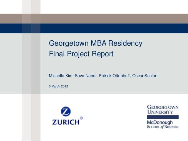 Georgetown MBA Residency Final Project Report Michelle Kim, Suvo Nandi, Patrick Ottenhoff, Oscar Scolari 5 March 2012