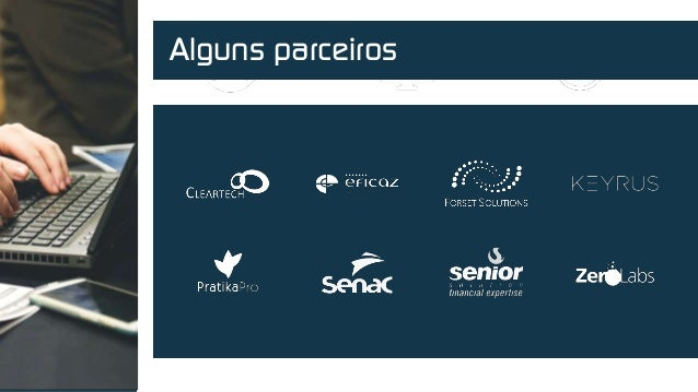 Powered by 600 K + USERS 500 + Applications 1 M + transactions / month Alguns parceiros