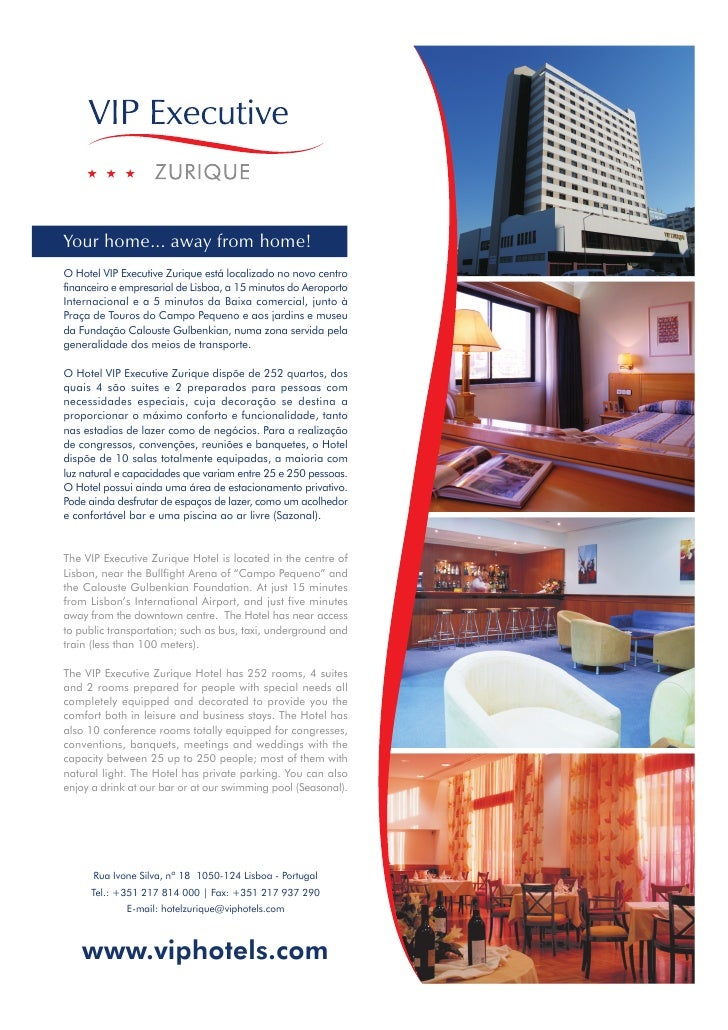 Your home... away from home! O Hotel VIP Executive Zurique está localizado no novo centro financeiro e empresarial de Lisb...