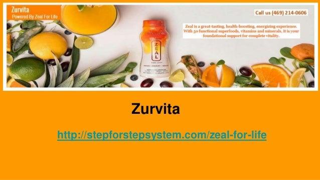 Zurvita http://stepforstepsystem.com/zeal-for-life