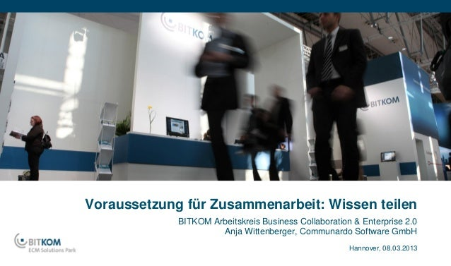 Voraussetzung für Zusammenarbeit: Wissen teilen             BITKOM Arbeitskreis Business Collaboration & Enterprise 2.0   ...