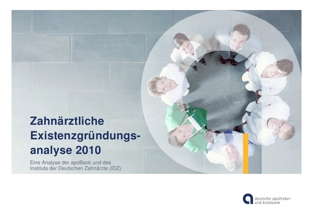ZahnärztlicheExistenzgründungs-analyse 2010Eine Analyse der apoBank und desInstituts der Deutschen Zahnärzte (IDZ)