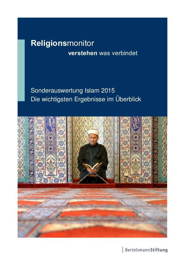 Religionsmonitor verstehen was verbindet Sonderauswertung Islam 2015 Die wichtigsten Ergebnisse im Überblick