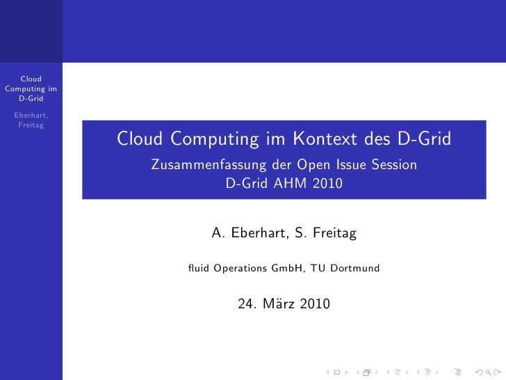 Cloud Computing im    D-Grid    Eberhart,    Freitag                 Cloud Computing im Kontext des D-Grid                ...
