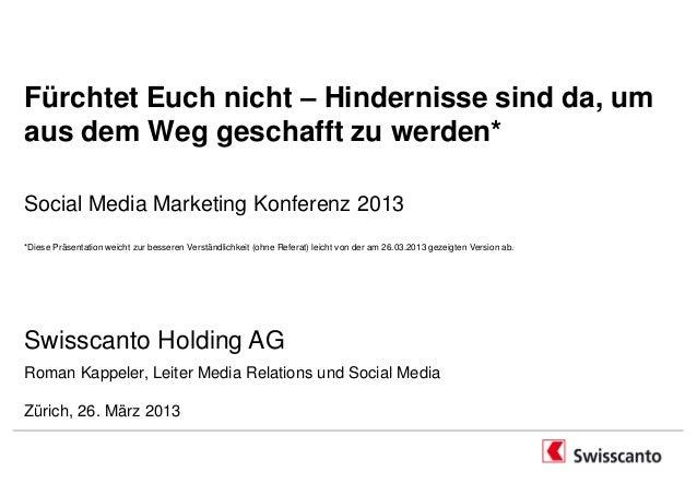 Fürchtet Euch nicht – Hindernisse sind da, umaus dem Weg geschafft zu werden*Social Media Marketing Konferenz 2013*Diese P...