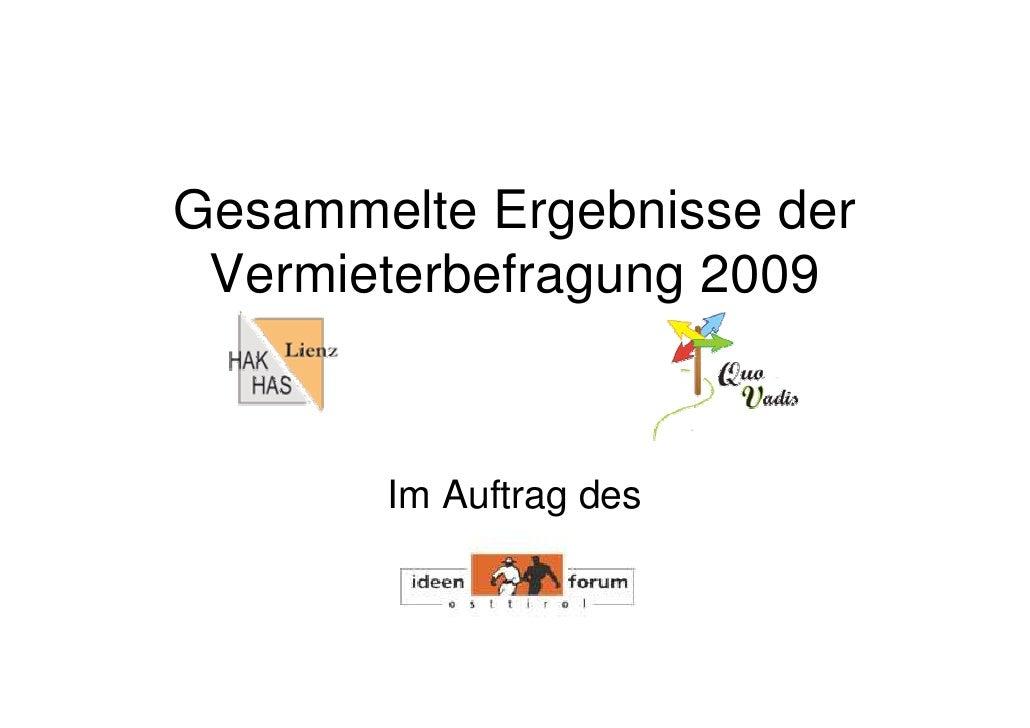 Gesammelte Ergebnisse der  Vermieterbefragung 2009          Im Auftrag des