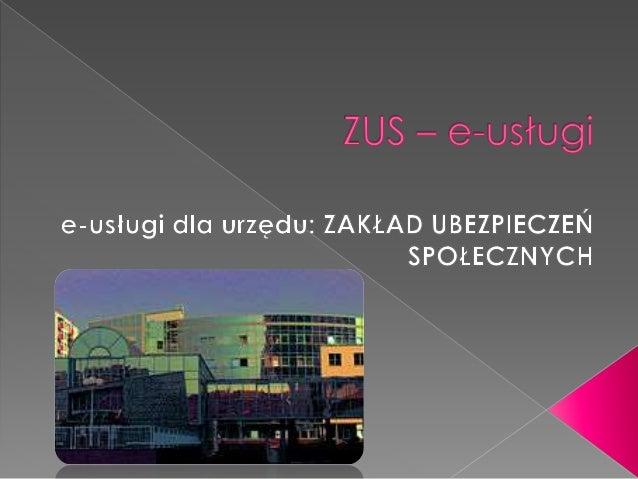 Zadanie 1.  Rola i zadania ZUS-u . Opisz działalność i jego usługi, w tym platformę usług elektronicznych, PUE dla przeds...