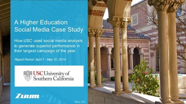 Report Period: April 1 - May 31, 2014 A Higher Education Social Media Case Study How USC used social media analysis to gen...