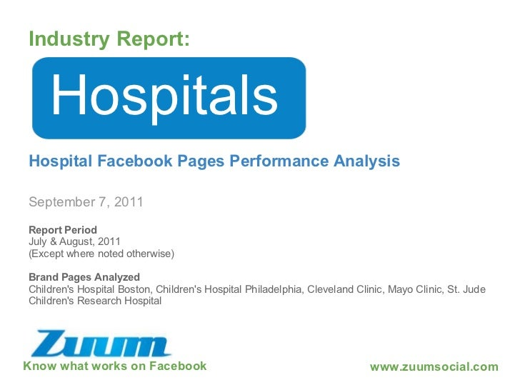 Know what works on Facebook Industry Report: September 7, 2011 Hospitals Hospital Facebook Pages Performance Analysis www....