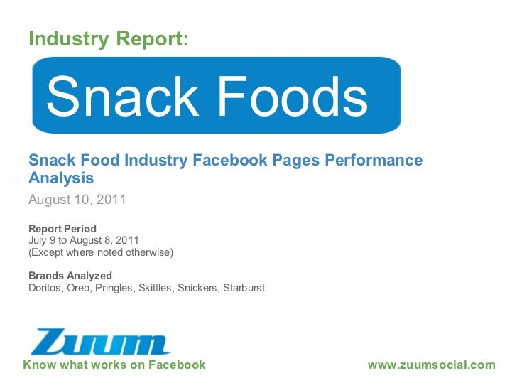 Know what works on Facebook Industry Report: August 10, 2011 Snack Foods Snack Food Industry Facebook Pages Performance An...