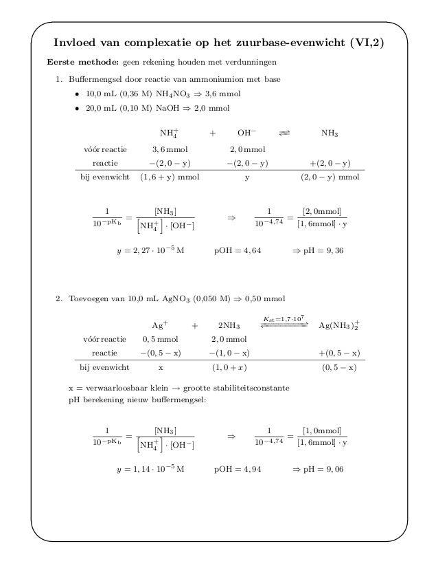 ' & $ % Invloed van complexatie op het zuurbase-evenwicht (VI,2) Eerste methode: geen rekening houden met verdunningen 1. ...