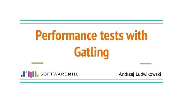 Performance tests with Gatling Andrzej Ludwikowski