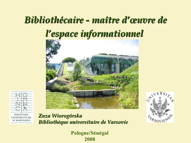 Bibliothécaire - maître d'œuvre de l'espace informationnel   Pologne/S é n é gal  2008 Zuza Wiorogórska Bibliothèque unive...