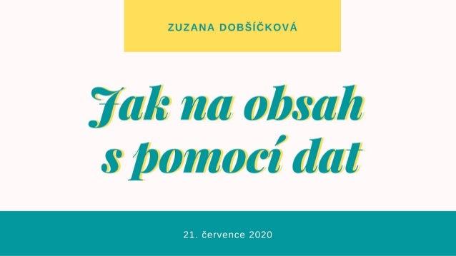 Zuzana Dobšíčková | Korálky | Jak na obsah s pomocí dat