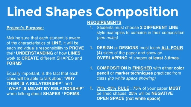 Lined Shapes Composition REQUIREMENTS 1. Students must choose 2 DIFFERENT LINE style examples to combine in their composit...