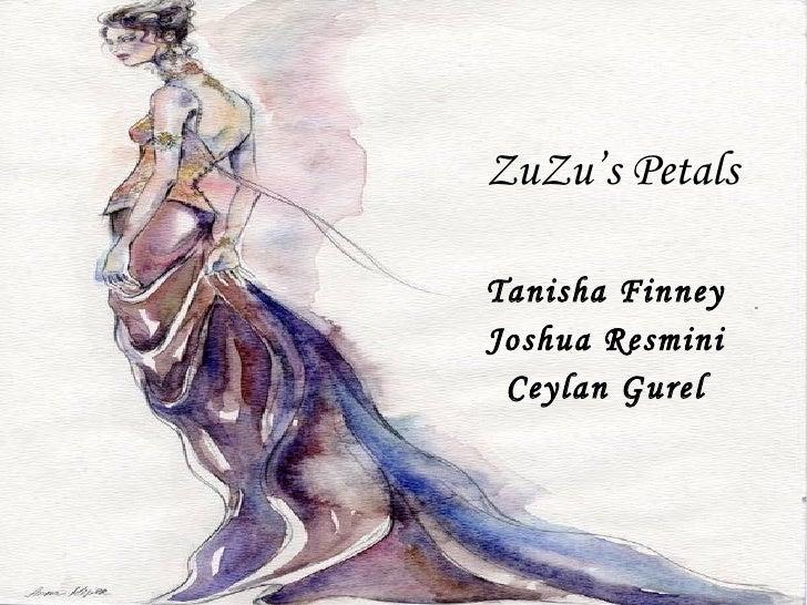 ZuZu's Petals Tanisha Finney Joshua Resmini Ceylan Gurel