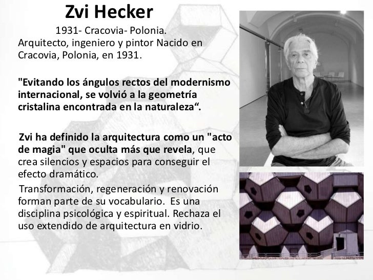 ZviHecker<br />                    1931- Cracovia- Polonia.Arquitecto, ingeniero y pintor Nacido en Cracovia, Polonia, en ...