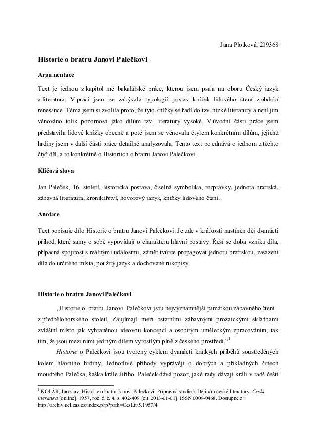Jana Plotková, 209368Historie o bratru Janovi PalečkoviArgumentaceText je jednou z kapitol mé bakalářské práce, kterou jse...